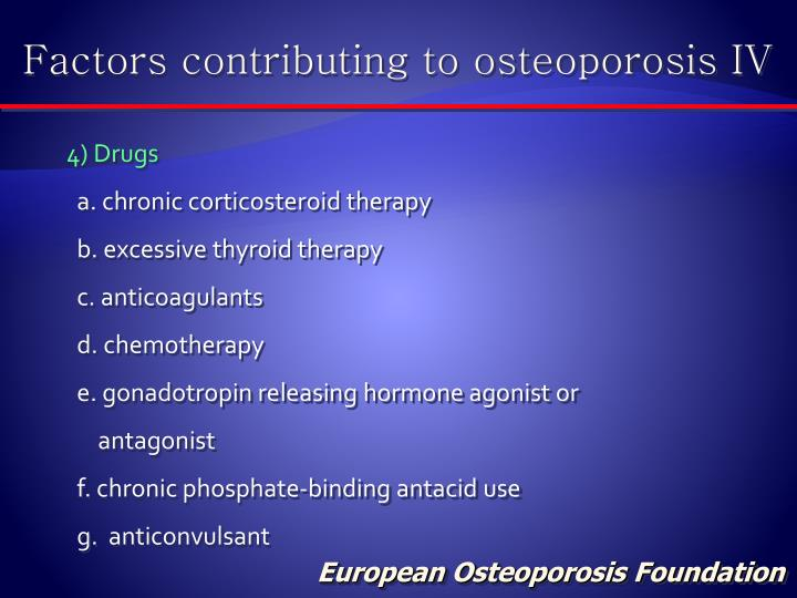 Factors contributing to osteoporosis IV