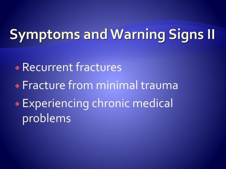 Symptoms and Warning