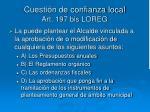 cuesti n de confianza local art 197 bis loreg