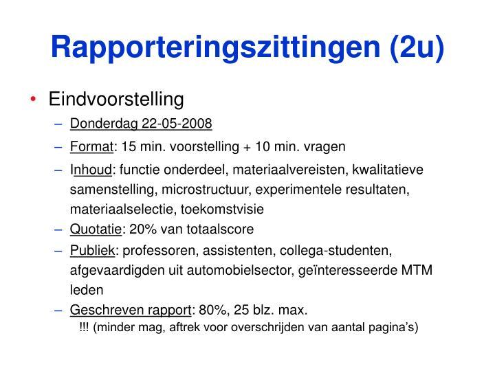 Rapporteringszittingen (2u)