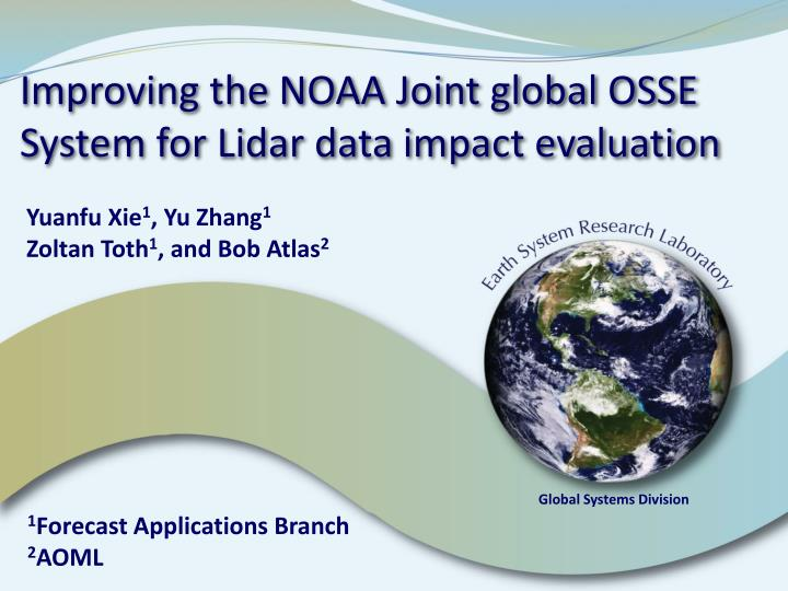 Improving the noaa joint global osse system for lidar data impact evaluation