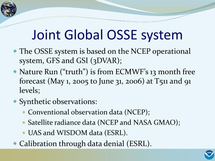 Joint global osse system
