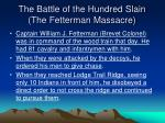the battle of the hundred slain the fetterman massacre1