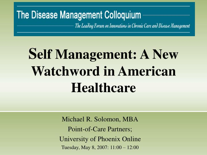 s elf management a new watchword in american healthcare n.