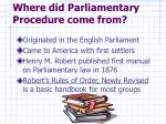 where did parliamentary procedure come from