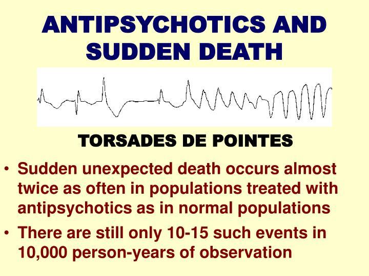 ANTIPSYCHOTICS AND SUDDEN DEATH
