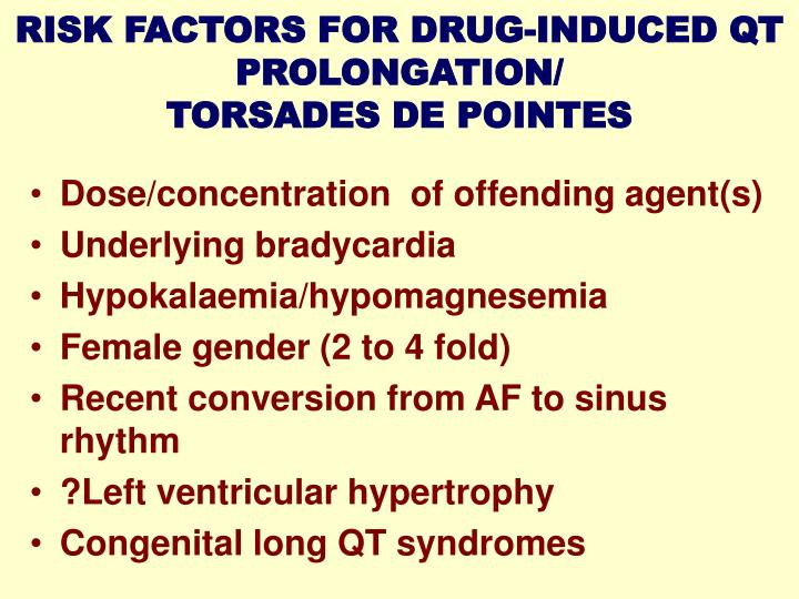 RISK FACTORS FOR DRUG-INDUCED QT PROLONGATION/