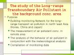 the study of the long range transboundary air pollutant in the background conc area