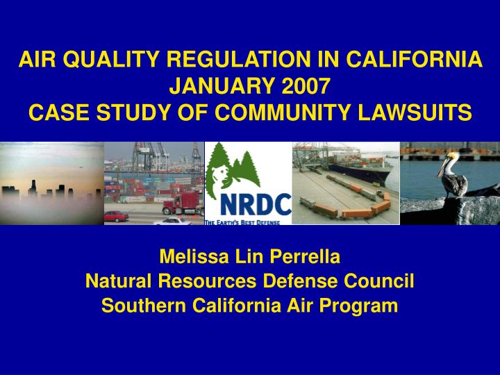 air quality regulation in california january 2007 case study of community lawsuits n.