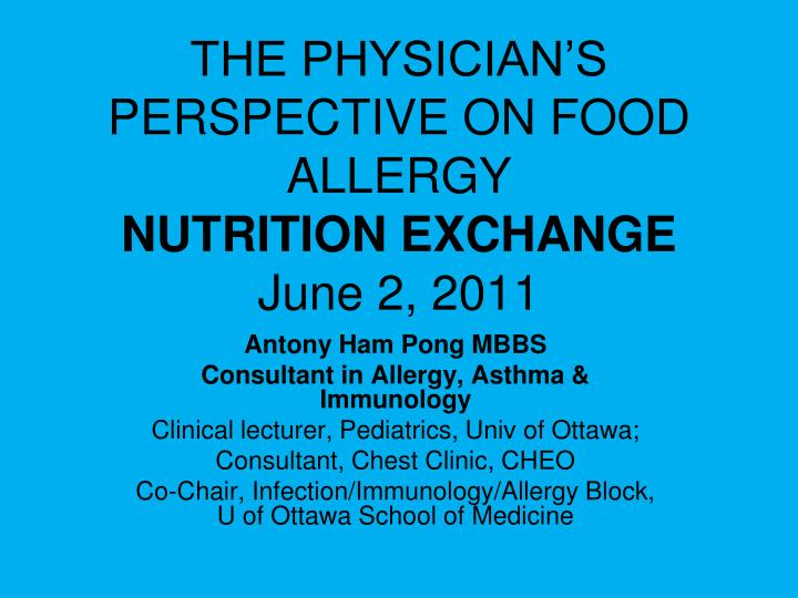 the physician s perspective on food allergy nutrition exchange june 2 2011 n.