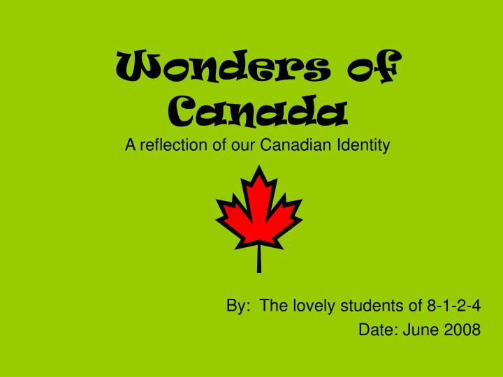 wonders of canada a reflection of our canadian identity n.