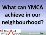 what can ymca achieve in our neighbourhood