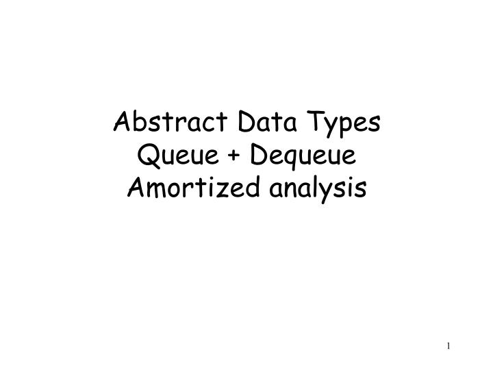 abstract data types queue dequeue amortized analysis n.