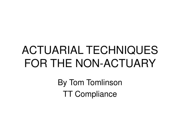 actuarial techniques for the non actuary n.