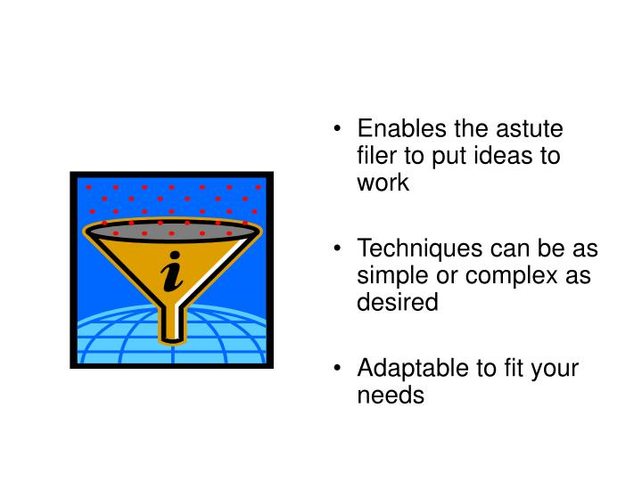 Enables the astute filer to put ideas to work