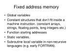 fixed address memory
