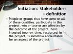 initiation stakeholders definition