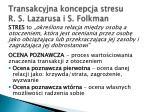 transakcyjna koncepcja stresu r s lazarusa i s folkman