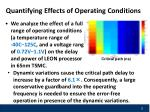 quantifying effects of operating conditions