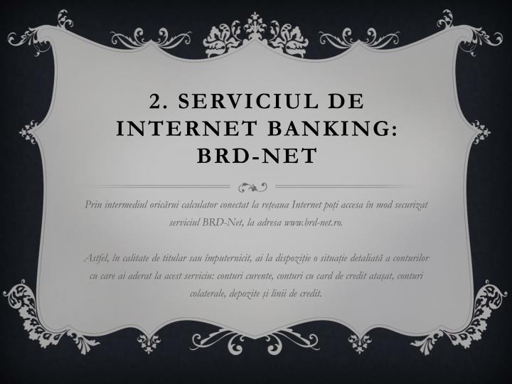 2. Serviciul de Internet Banking: