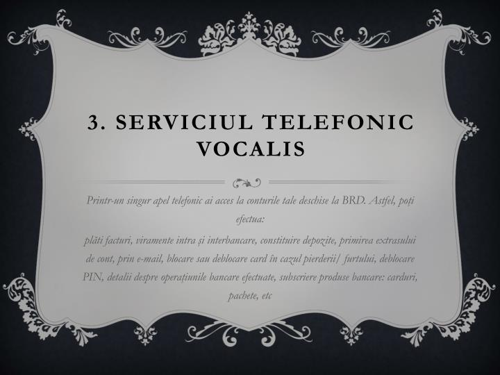 3. Serviciul telefonic