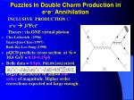 puzzles in double charm production in e e annihilation