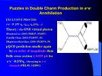 puzzles in double charm production in e e annihilation1