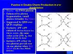 puzzles in double charm production in e e annihilation2