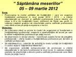 s pt m na meseriilor 05 09 martie 2012
