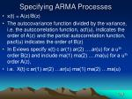 specifying arma processes