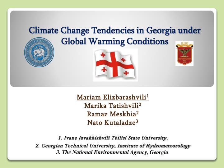 climate change tendencies in georgia under global warming conditions n.