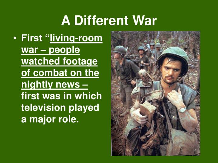 A Different War