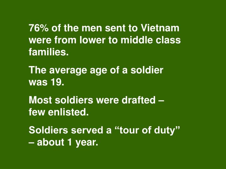 76% of the men sent to Vietnam were from lower to middle class families.