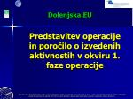predstavitev operacije in poro ilo o izvedenih aktivnostih v okviru 1 faze operacije
