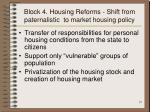 block 4 housing reform s shift from paternalistic to market housing policy
