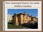 new municipal houses for multi children families
