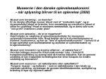 museerne i den danske oplevelses konomi n r oplysning blirver til en oplevelse 2008