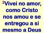 2 vivei no amor como cristo nos amou e se entregou a si mesmo a deus