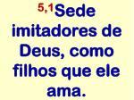 5 1 sede imitadores de deus como filhos que ele ama