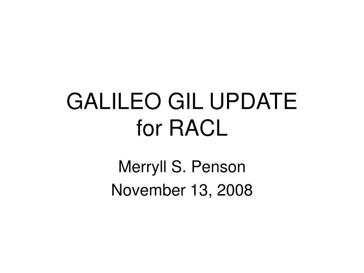 galileo gil update for racl n.