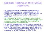 regional meeting on mtr 2003 objectives