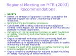 regional meeting on mtr 2003 recommendations4