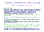 regional meeting on mtr 2003 recommendations5