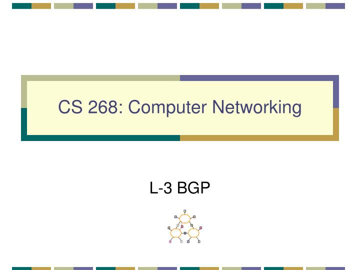 cs 268 computer networking n.