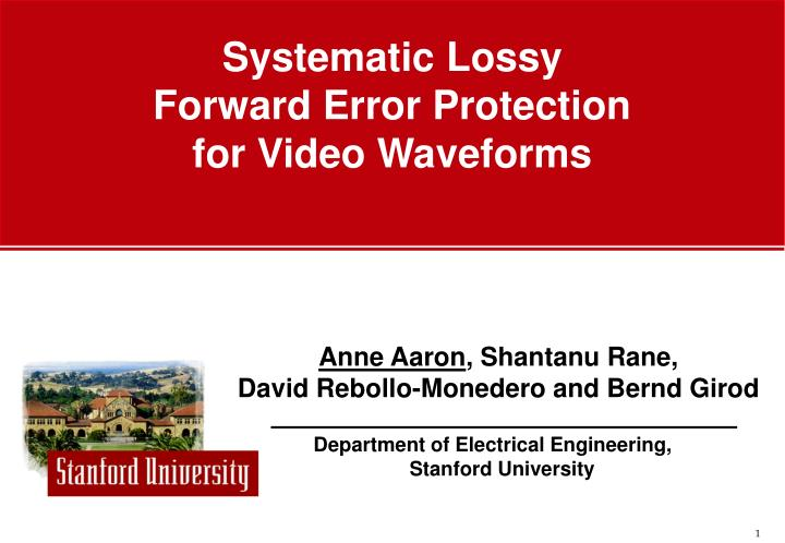 systematic lossy forward error protection for video waveforms n.