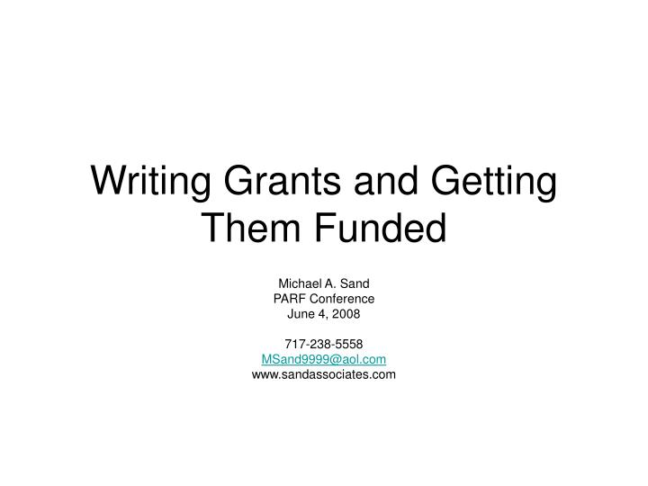 writing grants and getting them funded n.