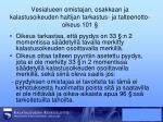 vesialueen omistajan osakkaan ja kalastusoikeuden haltijan tarkastus ja talteenotto oikeus 101