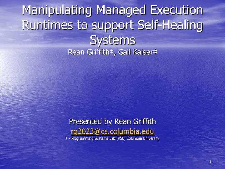 manipulating managed execution runtimes to support self healing systems n.