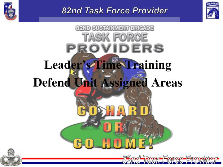 leader s time training defend unit assigned areas n.