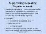 suppressing repeating sequences cont